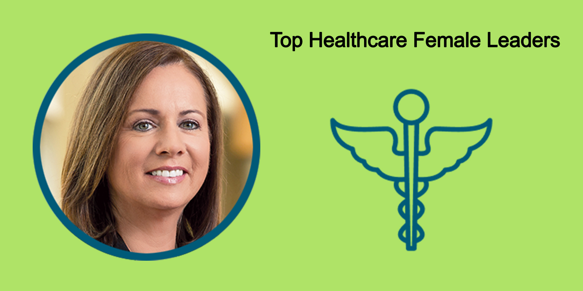 25 Top Female Leaders Transform The Healthcare Industry-Body Image 40