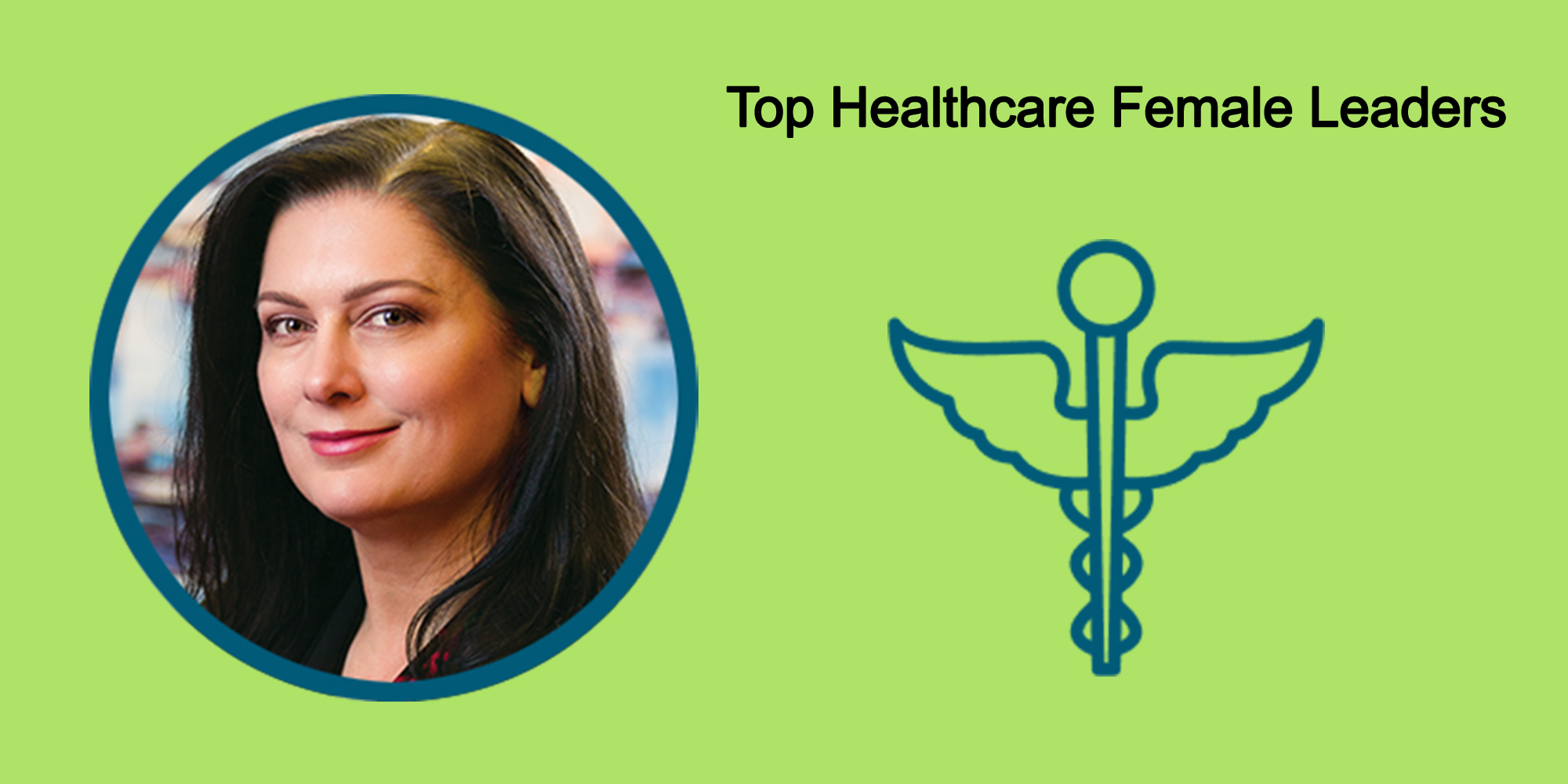 25 Top Female Leaders Transform The Healthcare Industry-Body Image 41