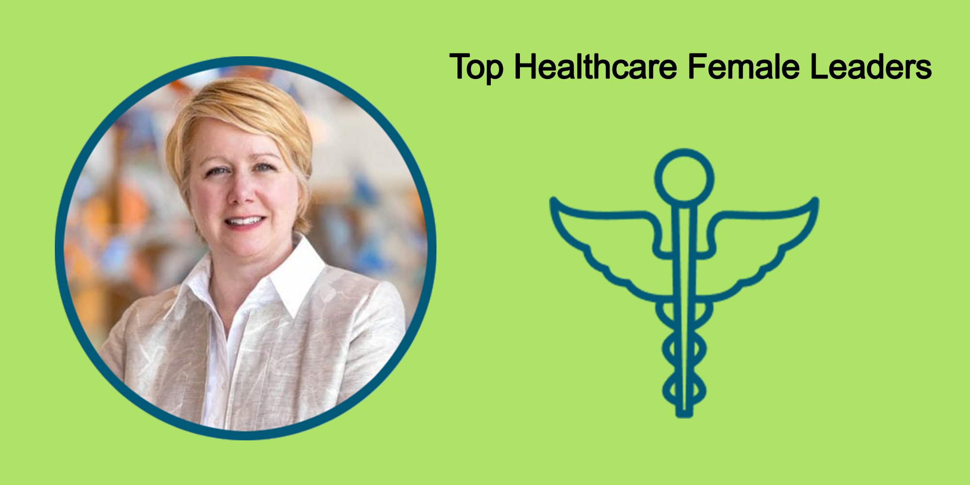 25 Top Female Leaders Transform The Healthcare Industry-Body Image 48